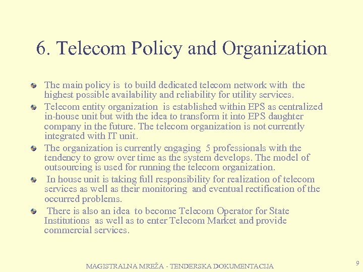 6. Telecom Policy and Organization The main policy is to build dedicated telecom network