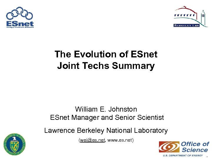 The Evolution of ESnet Joint Techs Summary William E. Johnston ESnet Manager and Senior