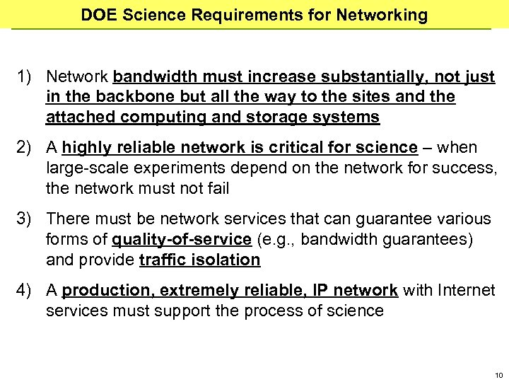 DOE Science Requirements for Networking 1) Network bandwidth must increase substantially, not just in