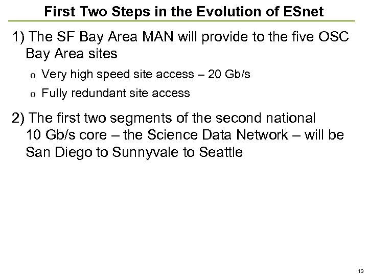 First Two Steps in the Evolution of ESnet 1) The SF Bay Area MAN