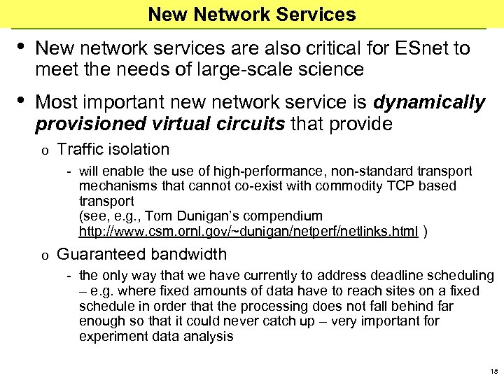 New Network Services • New network services are also critical for ESnet to meet