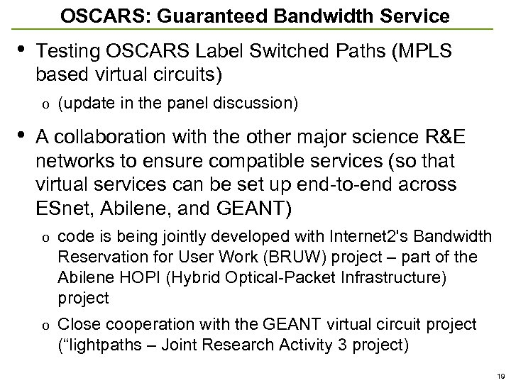 OSCARS: Guaranteed Bandwidth Service • Testing OSCARS Label Switched Paths (MPLS based virtual circuits)