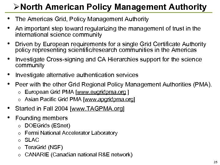ØNorth American Policy Management Authority • • The Americas Grid, Policy Management Authority •