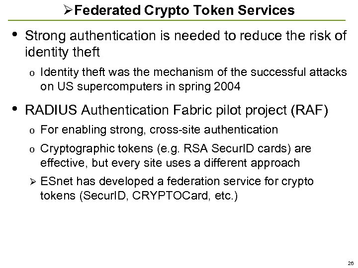 ØFederated Crypto Token Services • Strong authentication is needed to reduce the risk of