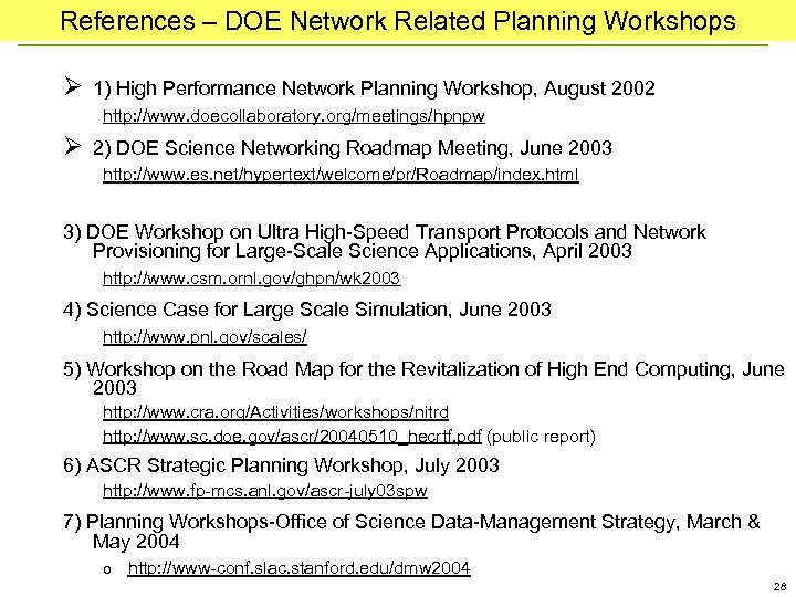 References – DOE Network Related Planning Workshops Ø 1) High Performance Network Planning Workshop,