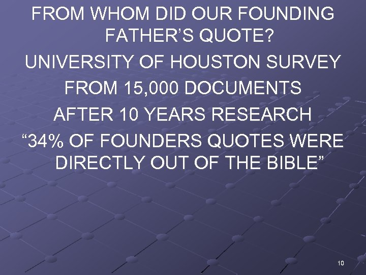 FROM WHOM DID OUR FOUNDING FATHER'S QUOTE? UNIVERSITY OF HOUSTON SURVEY FROM 15, 000