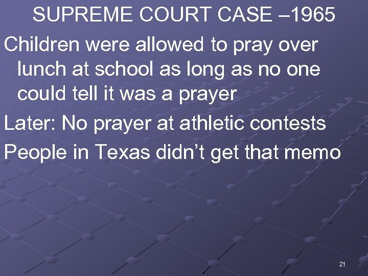 SUPREME COURT CASE – 1965 Children were allowed to pray over lunch at school
