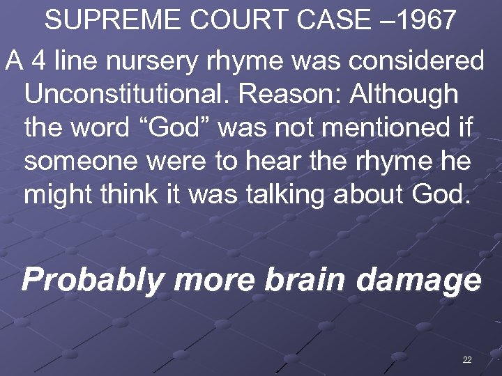 SUPREME COURT CASE – 1967 A 4 line nursery rhyme was considered Unconstitutional. Reason: