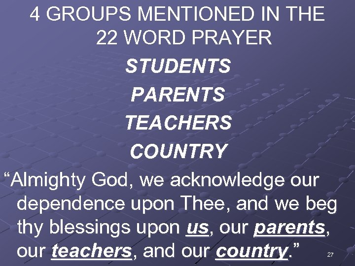 """4 GROUPS MENTIONED IN THE 22 WORD PRAYER STUDENTS PARENTS TEACHERS COUNTRY """"Almighty God,"""