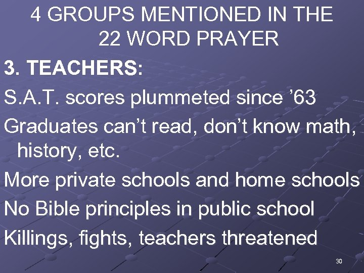 4 GROUPS MENTIONED IN THE 22 WORD PRAYER 3. TEACHERS: S. A. T. scores