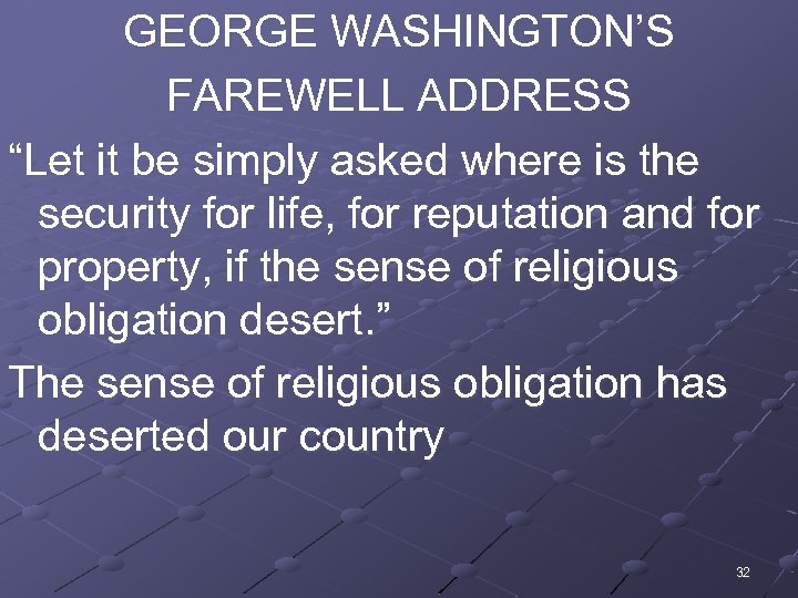 """GEORGE WASHINGTON'S FAREWELL ADDRESS """"Let it be simply asked where is the security for"""