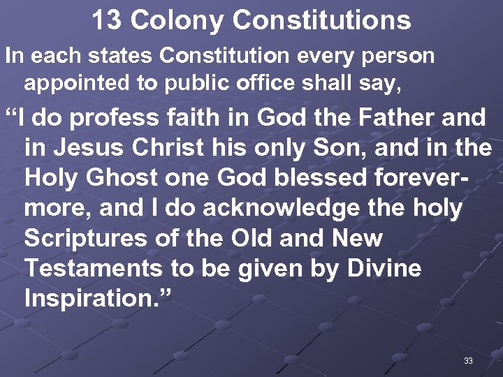 13 Colony Constitutions In each states Constitution every person appointed to public office shall