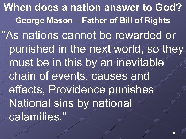 When does a nation answer to God? George Mason – Father of Bill of