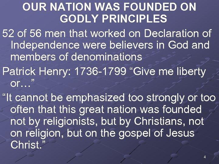 OUR NATION WAS FOUNDED ON GODLY PRINCIPLES 52 of 56 men that worked on