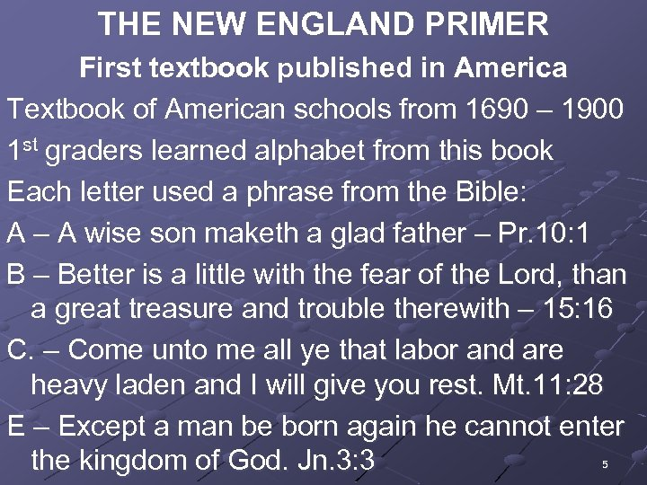 THE NEW ENGLAND PRIMER First textbook published in America Textbook of American schools from