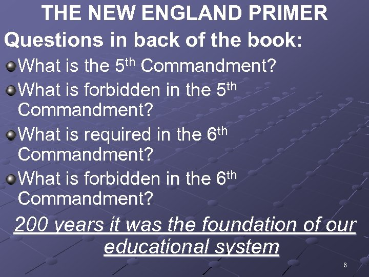 THE NEW ENGLAND PRIMER Questions in back of the book: What is the 5