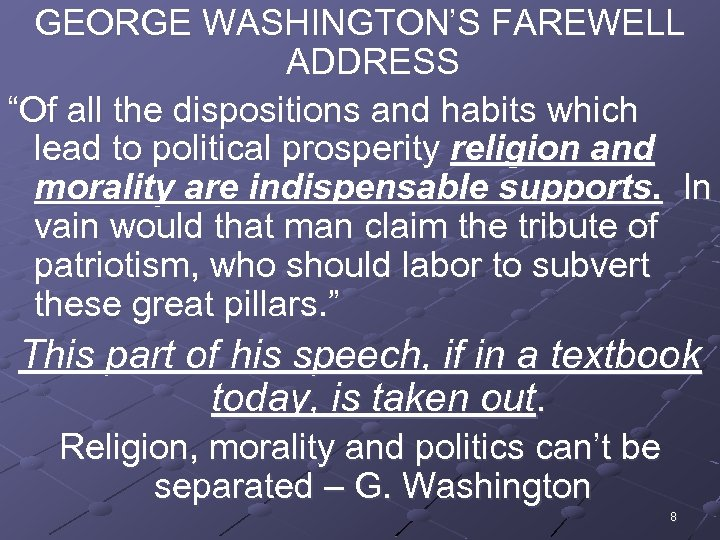 """GEORGE WASHINGTON'S FAREWELL ADDRESS """"Of all the dispositions and habits which lead to political"""