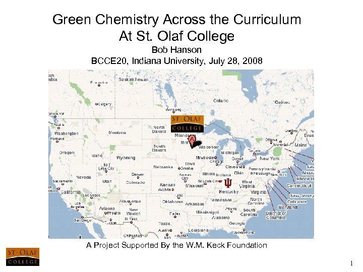 Green Chemistry Across the Curriculum At St. Olaf College Bob Hanson BCCE 20, Indiana