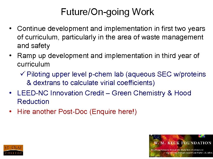 Future/On-going Work • Continue development and implementation in first two years of curriculum, particularly