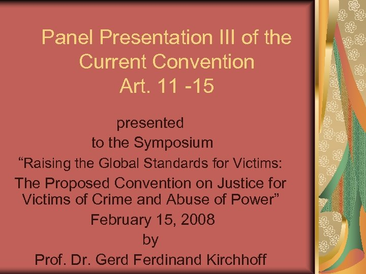 Panel Presentation III of the Current Convention Art. 11 -15 presented to the Symposium