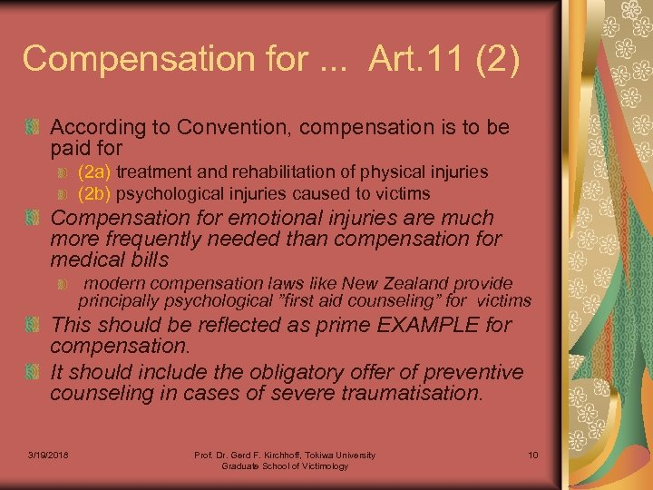 Compensation for. . . Art. 11 (2) According to Convention, compensation is to be