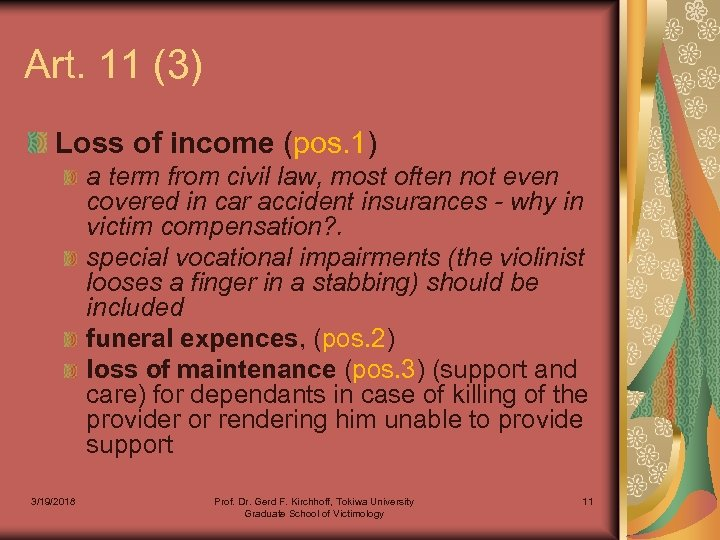 Art. 11 (3) Loss of income (pos. 1) a term from civil law, most