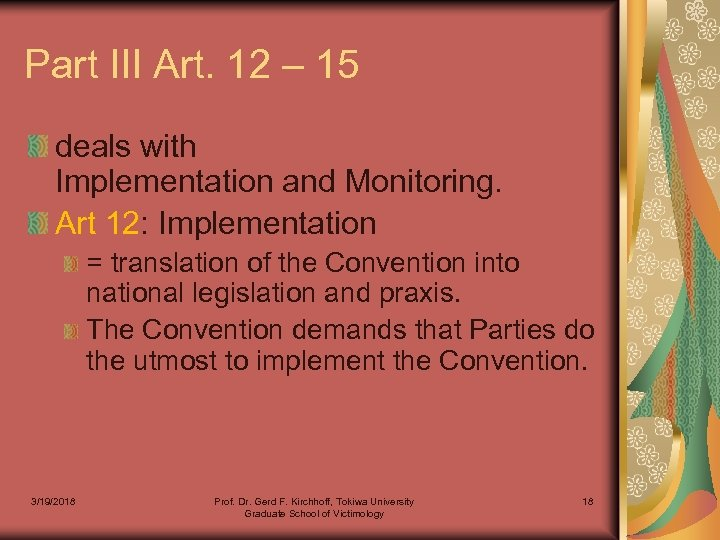 Part III Art. 12 – 15 deals with Implementation and Monitoring. Art 12: Implementation