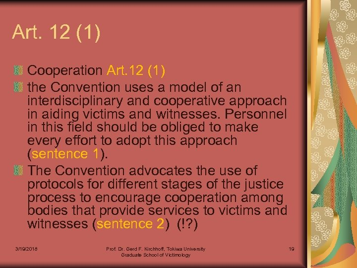 Art. 12 (1) Cooperation Art. 12 (1) the Convention uses a model of an