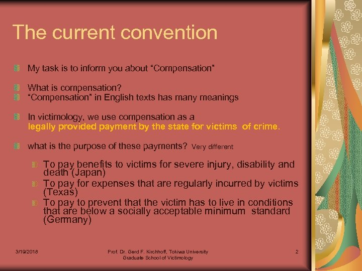 "The current convention My task is to inform you about ""Compensation"" What is compensation?"