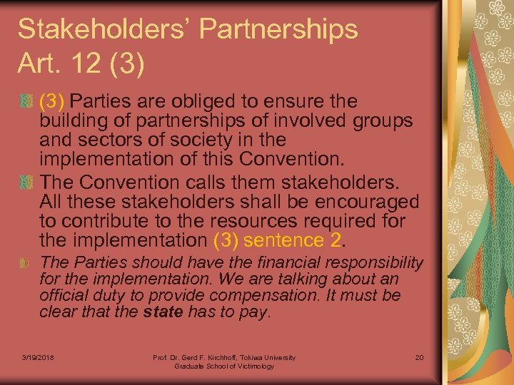 Stakeholders' Partnerships Art. 12 (3) Parties are obliged to ensure the building of partnerships