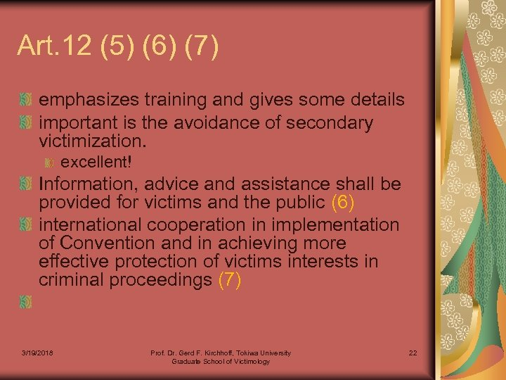 Art. 12 (5) (6) (7) emphasizes training and gives some details important is the