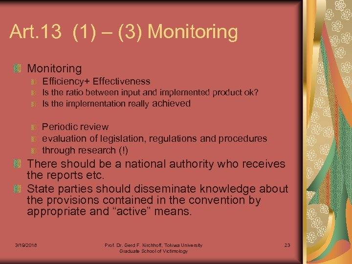 Art. 13 (1) – (3) Monitoring Efficiency+ Effectiveness Is the ratio between input and