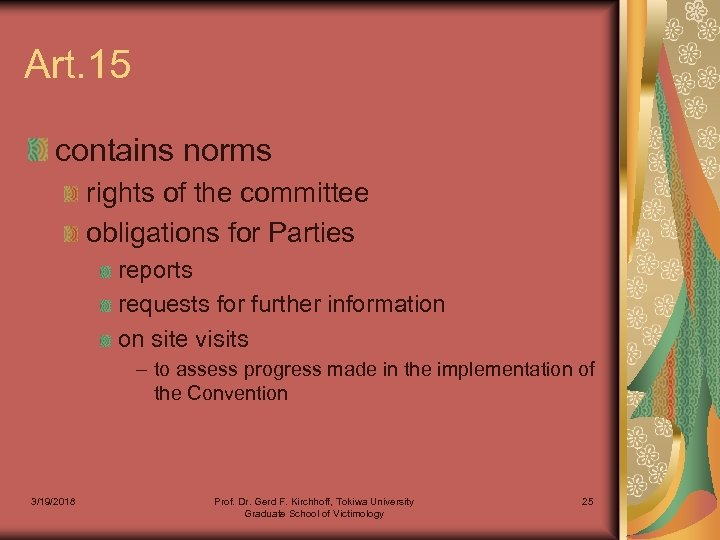 Art. 15 contains norms rights of the committee obligations for Parties reports requests for