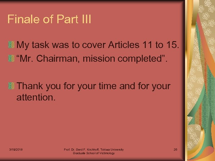 "Finale of Part III My task was to cover Articles 11 to 15. ""Mr."