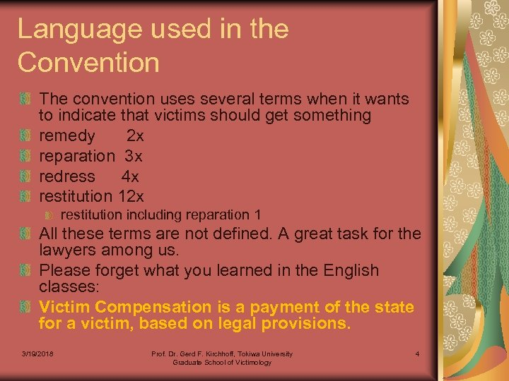 Language used in the Convention The convention uses several terms when it wants to