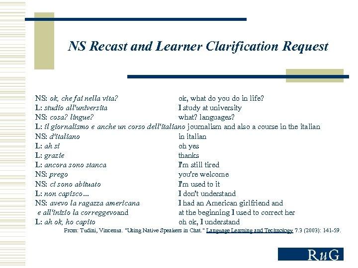 NS Recast and Learner Clarification Request NS: ok, che fai nella vita? ok, what