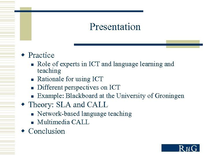 Presentation w Practice n n Role of experts in ICT and language learning and