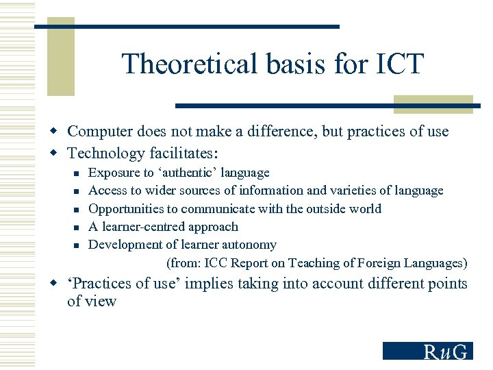 Theoretical basis for ICT w Computer does not make a difference, but practices of