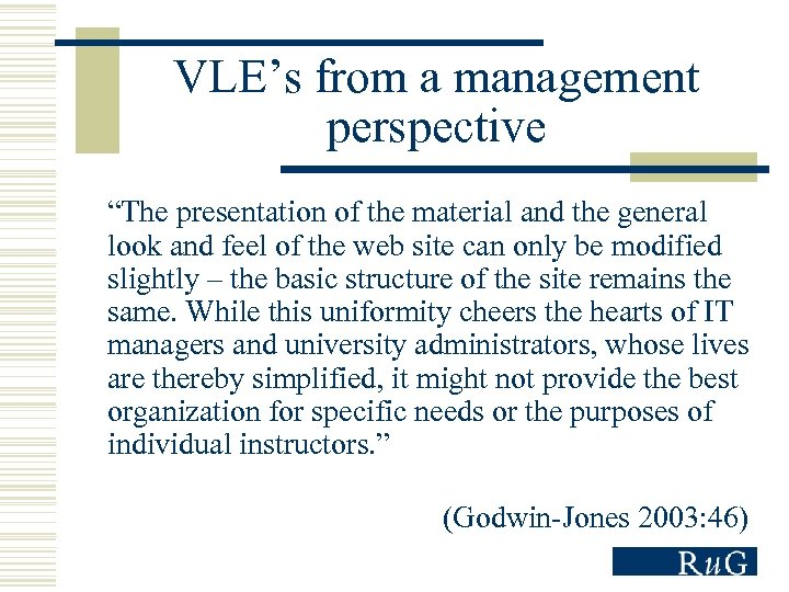 """VLE's from a management perspective """"The presentation of the material and the general look"""