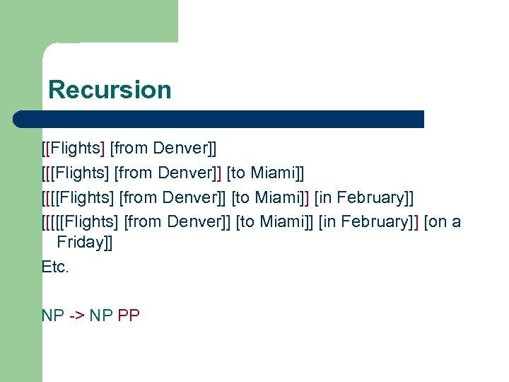 Recursion [[Flights] [from Denver]] [to Miami]] [[[[Flights] [from Denver]] [to Miami]] [in February]] [on