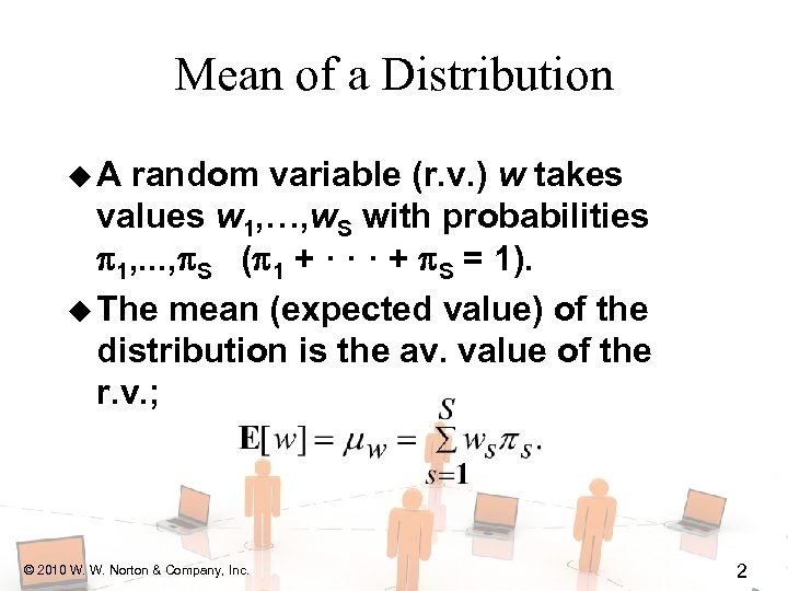 Mean of a Distribution u. A random variable (r. v. ) w takes values
