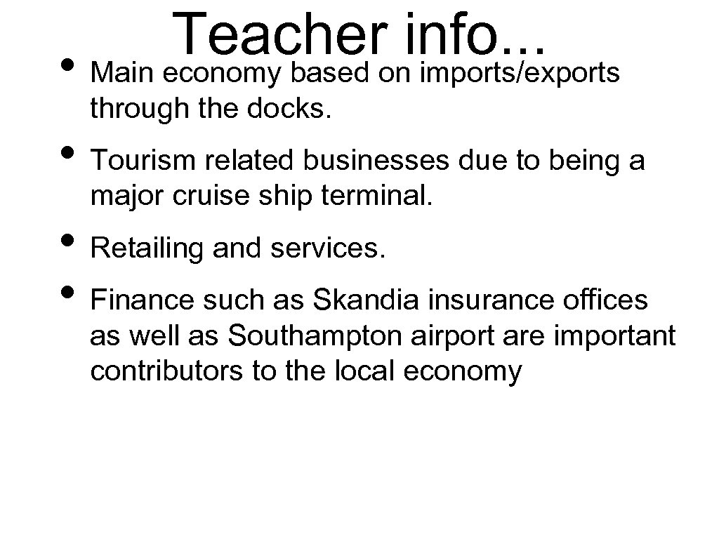 Teacheroninfo. . . • Main economy based imports/exports through the docks. • Tourism related