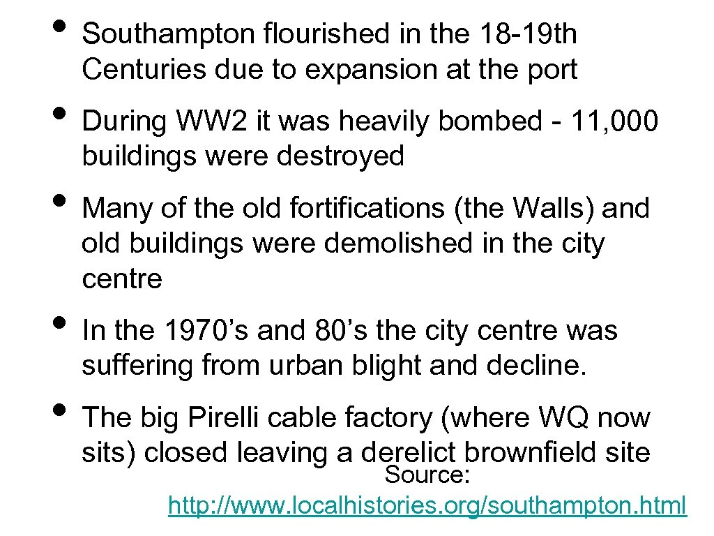 • Southampton flourished in the 18 -19 th Centuries due to expansion at