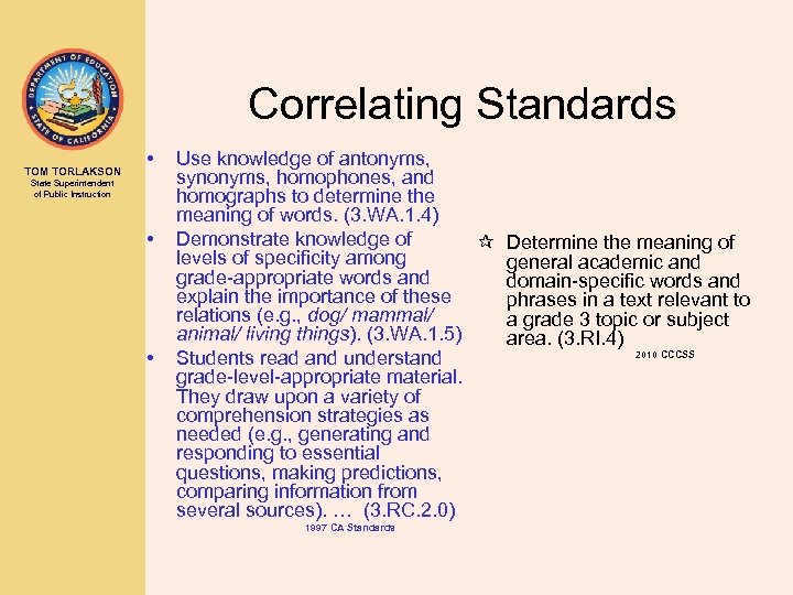 Correlating Standards TOM TORLAKSON • State Superintendent of Public Instruction • • Use knowledge