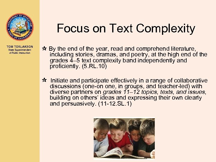 Focus on Text Complexity TOM TORLAKSON State Superintendent of Public Instruction By the end