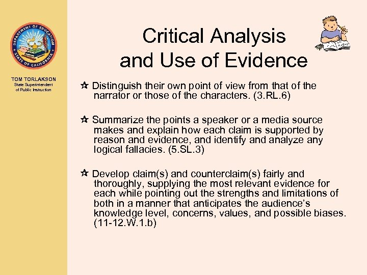 Critical Analysis and Use of Evidence TOM TORLAKSON State Superintendent of Public Instruction Distinguish