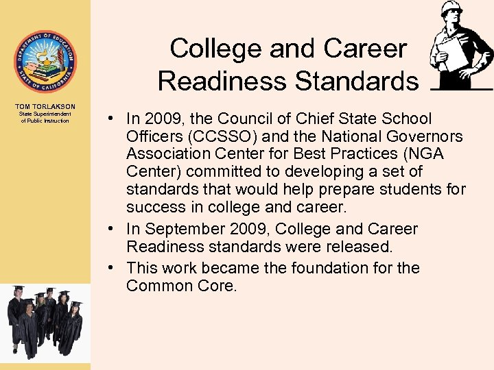 College and Career Readiness Standards TOM TORLAKSON State Superintendent of Public Instruction • In