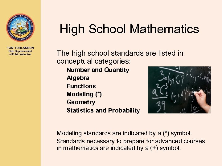 High School Mathematics TOM TORLAKSON State Superintendent of Public Instruction The high school standards
