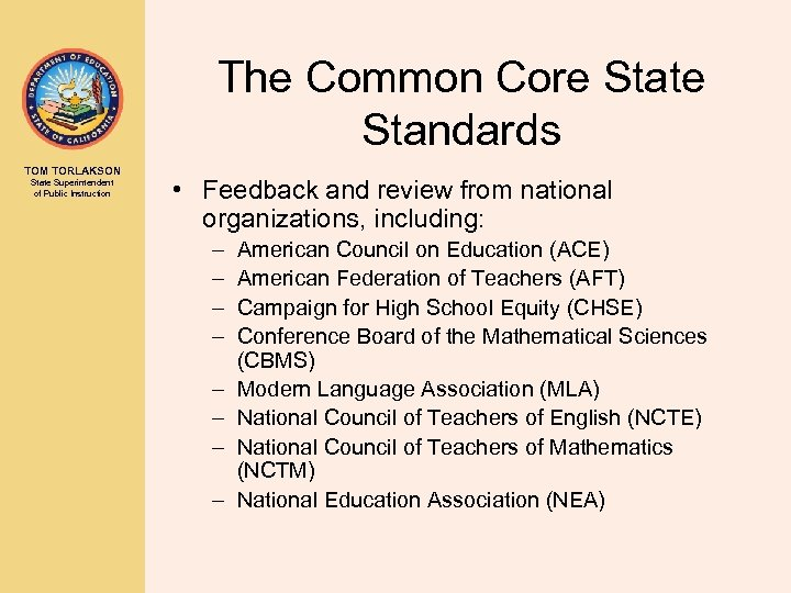 The Common Core State Standards TOM TORLAKSON State Superintendent of Public Instruction • Feedback