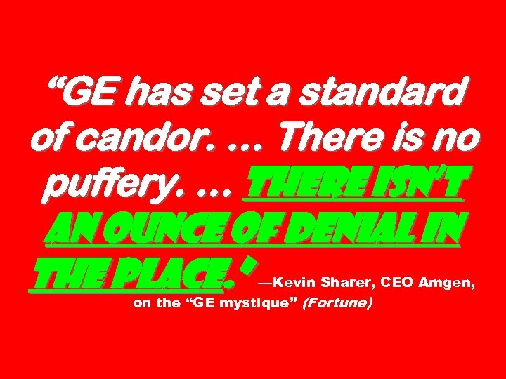 """""""GE has set a standard of candor. … There is no puffery. … There"""